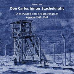 Don Carlos hinter Stacheldraht von Rose,  Rainer