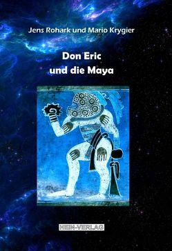 Don Eric und die Maya von Krygier,  Mario, Rohark,  Jens