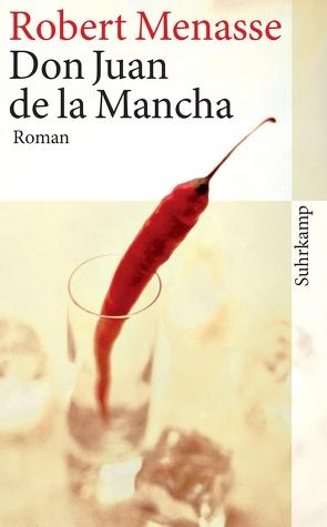 Don Juan de la Mancha oder Die Erziehung der Lust von Menasse,  Robert