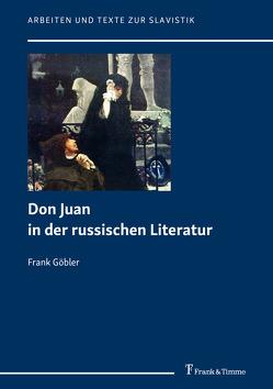 Don Juan in der russischen Literatur von Göbler,  Frank