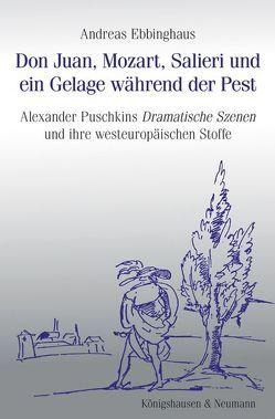 Don Juan, Mozart, Salieri und ein Gelage während der Pest von Ebbinghaus,  Andreas