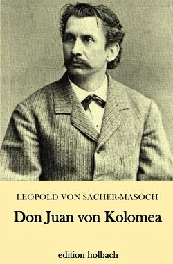 Don Juan von Kolomea von von Sacher-Masoch,  Leopold