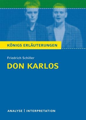 Don Karlos von Friedrich Schiller. von Bernhardt,  Rüdiger, Schiller,  Friedrich