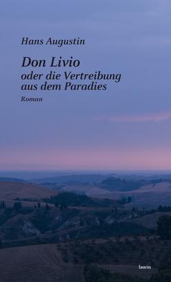 Don Livio oder die Vertreibung aus dem Paradies von Hans,  Augustin