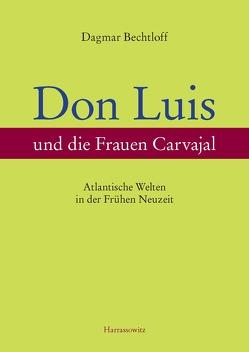 Don Luis und die Frauen Carvajal von Bechtloff,  Dagmar