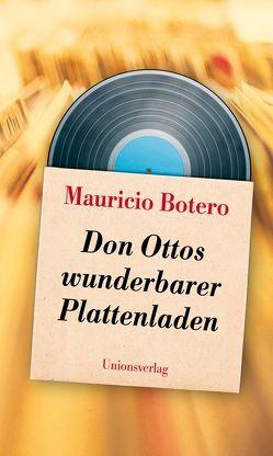 Don Ottos wunderbarer Plattenladen von Botero,  Mauricio, Kultzen,  Peter