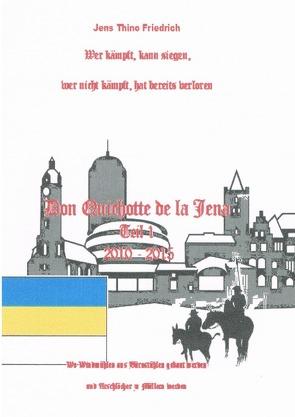 Don Quichotte de la Jena Teil 1 von Friedrich,  Jens Thino