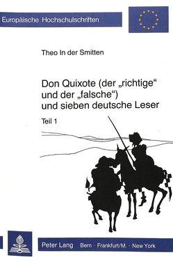 Don Quixote (der «richtige» und der «falsche») und sieben deutsche Leser von Smitten,  Theo Josef In der
