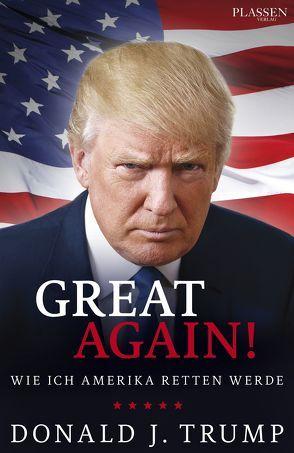 Donald J. Trump: Great Again! von Schulz,  Matthias, Trump,  Donald J.