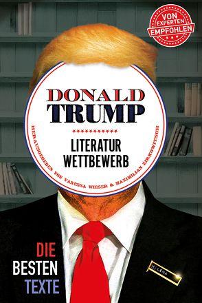 Donald Trump Literaturwettbewerb von Wieser,  Vanessa, Zirkowitsch,  Maximilian