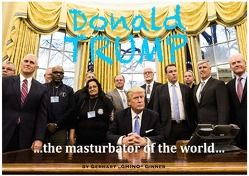 Donald Trump, the masturbator of the world… von ginner,  gerhart