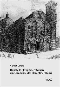Donatellos Prophetenstatuen am Campanile des Florentiner Doms von Lorenz,  Gernot