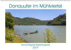 Donau Mühlviertel (Wandkalender 2019 DIN A2 quer) von Wagner,  Hanna