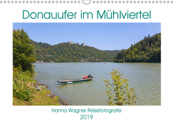 Donau Mühlviertel (Wandkalender 2019 DIN A3 quer) von Wagner,  Hanna