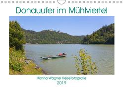 Donau Mühlviertel (Wandkalender 2019 DIN A4 quer) von Wagner,  Hanna