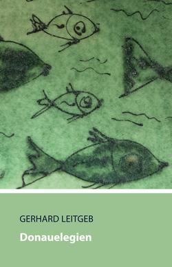 Donauelegien von Drechsler,  Mariella, Leitgeb,  Gerhard