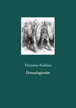Donaulegionäre von Raddatz,  Hartmut