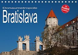 Donaumetropole Bratislava (Tischkalender 2019 DIN A5 quer)