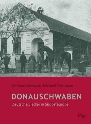 Donauschwaben von Portmann,  Michael, Seewann,  Gerhard