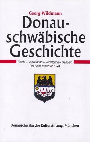 Donauschwäbische Geschichte / Donauschwäbische Geschichte – Band IV von Wildmann,  Georg