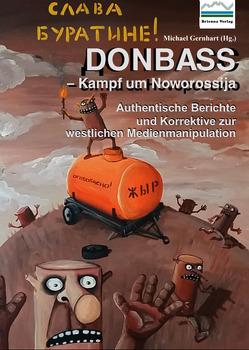 Donbass – Kampf um Noworossija von Gernhart,  Michael, Klein,  Markus