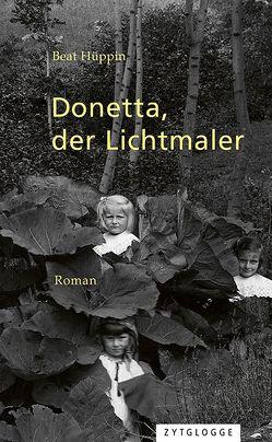 Donetta, der Lichtmaler von Hüppin,  Beat