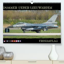 Donner ueber Leeuwarden (Premium, hochwertiger DIN A2 Wandkalender 2021, Kunstdruck in Hochglanz) von Weber,  Thomas