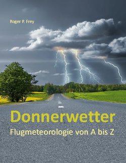 Donnerwetter von Frey,  Roger P.