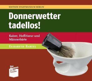 Donnerwetter tadellos! von Bartel,  Elisabeth, Nentwig,  Franziska