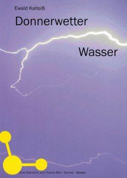 Donnerwetter Wasser von Kalteiß,  Burkhard, Kalteiß,  Ewald