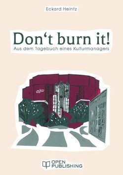 Don't burn it! von Heintz,  Eckard
