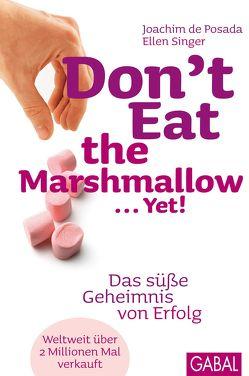 Don't Eat the Marshmallow … Yet! von de Posada,  Joachim, Hofmann,  Birgit, Singer,  Ellen