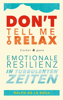 Don't tell me to relax von Rosa,  Ralph De La, Seele-Nyima,  Claudia