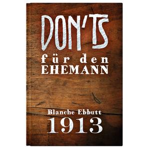 Don'ts für den Ehemann von Ebbutt,  Blanche, Felix Ernst,  Joseph, Krömer,  Philip
