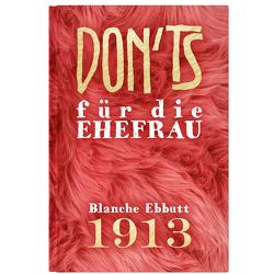 Don'ts für die Ehefrau von Ebbutt,  Blanche, Felix Ernst,  Joseph, Krömer,  Philip