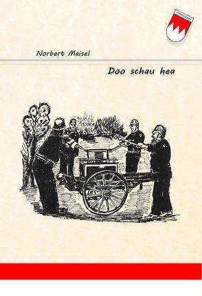"""""""Doo schau hea – a Zeich gibt's von Maisel,  Norbert"""