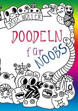 Doodeln für Noobs von Müller,  Dana
