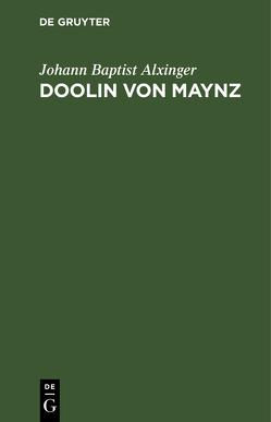 Doolin von Maynz von Alxinger,  Johann Baptist