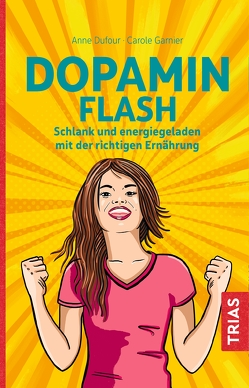 Dopamin Flash von Dufour,  Anne, Garnier,  Carole, Gruman,  Raphael