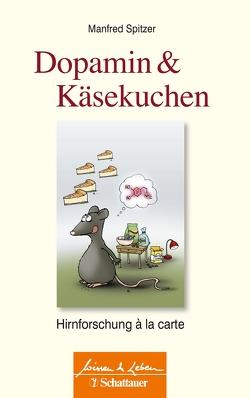 Dopamin und Käsekuchen von Spitzer,  Manfred