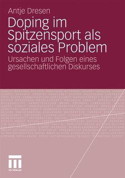 Doping im Spitzensport als soziales Problem von Dresen,  Antje