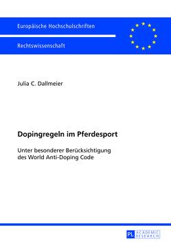 Dopingregeln im Pferdesport von Dallmeier,  Julia