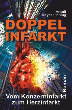 Doppel-Infarkt von Meyer-Piening,  Arnulf