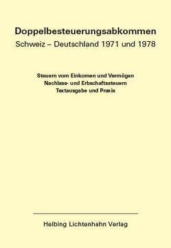 Doppelbesteuerungsabkommen Schweiz – Deutschland 1971 und 1978: EL 48 von Duss,  Pascal, Kolb,  Andreas, Löcher,  Kurt, Meier,  Walter, von Siebenthal,  Rudolf