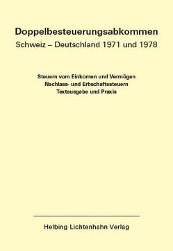 Doppelbesteuerungsabkommen Schweiz – Deutschland 1971 und 1978 EL 50 von Duss,  Pascal, Kolb,  Andreas, Löcher,  Kurt, Meier,  Walter, von Siebenthal,  Rudolf