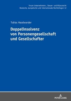 Doppelinsolvenz von Personengesellschaft und Gesellschafter von Haselwander,  Tobias