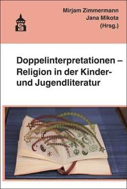 Doppelinterpretationen – Religion in der Kinder- und Jugendliteratur von Mikota,  Jana, Zimmermann,  Mirjam