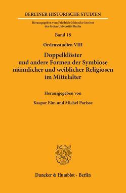 Doppelklöster und andere Formen der Symbiose männlicher und weiblicher Religiosen im Mittelalter. von Elm,  Kaspar, Parisse,  Michel