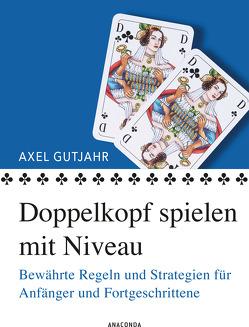Doppelkopf spielen mit Niveau von Gutjahr,  Axel