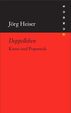 Doppelleben von Heiser,  Jörg